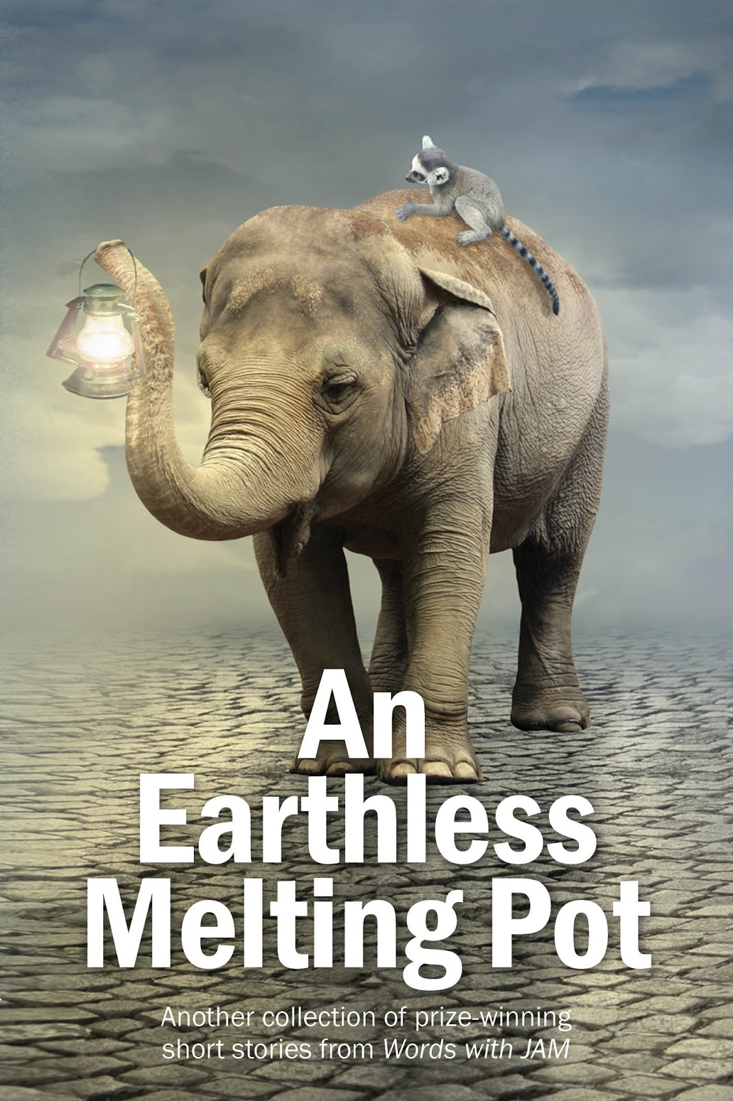 We Are Highly Excited To Announce To Launch Of An Earthless Melting Pot,  Our Third Volume Of Prizewinning Short Stories From The Words With Jam  Bigger