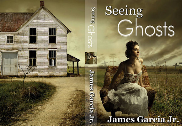 Seeing Ghosts by James Garcia Jr.