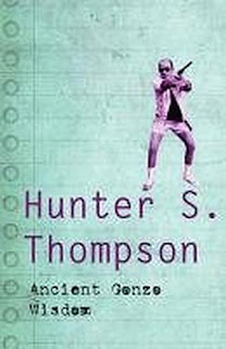 anita thompson, interviews with hunter s. thompson: ancient gonzo wisdom