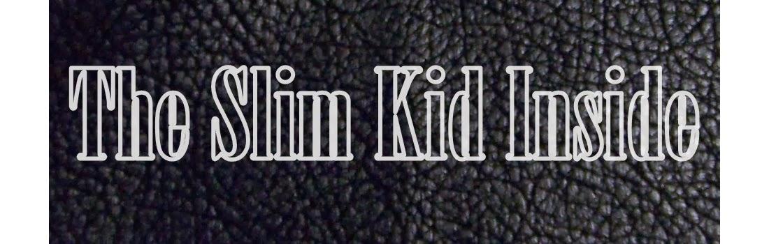 The Slim Kid Inside