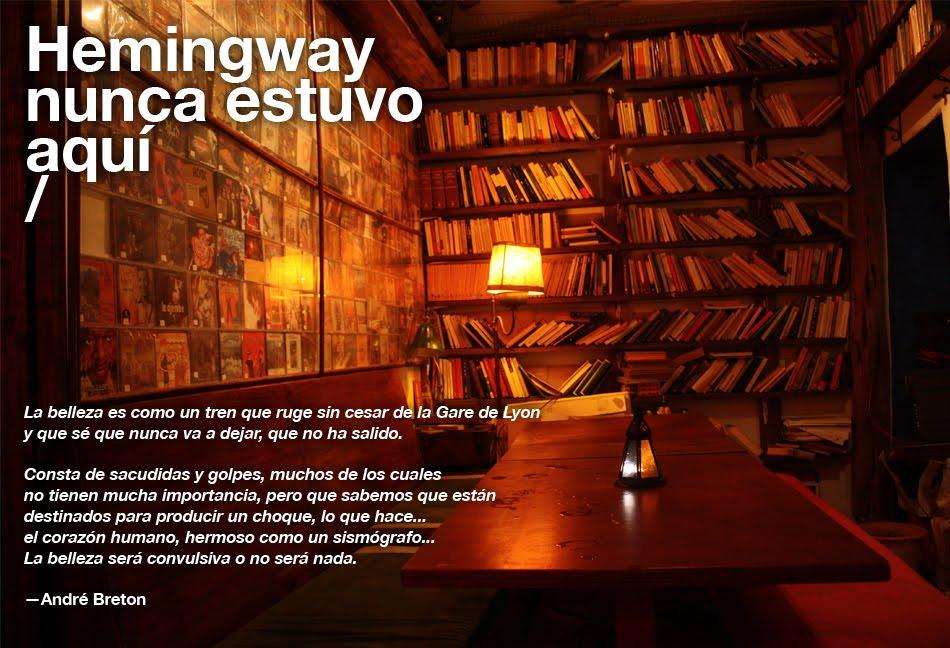 Hemingway nunca estuvo aquí