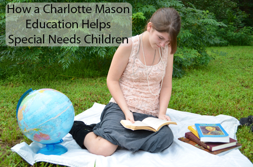 The Charlotte Mason method respects a child's natural limits and is a most useful method of education for special needs children.