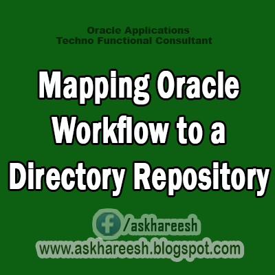 Mapping Oracle Workflow to a Directory Repository,AskHareesh Blog for OracleApps