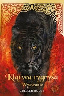 Autor: Colleen Houck  Tytuł: Wezwanie  Seria: Klątwa Tygrysa  Orginalny Tytuł: Tiger's Quest