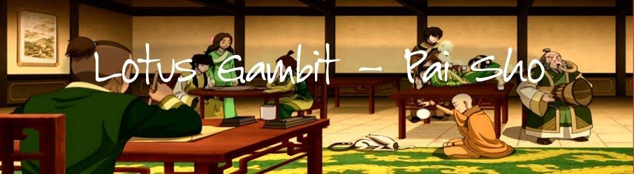 Lotus Gambit -  Pai Sho