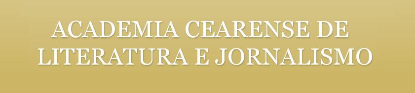 ACADEMIA  CEARENSE  DE  LITERATURA E JORNALISMO RENOVADA