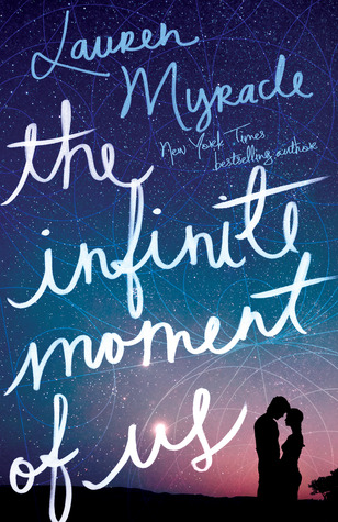 The Infinite Moment of Us - Lauren Myracle