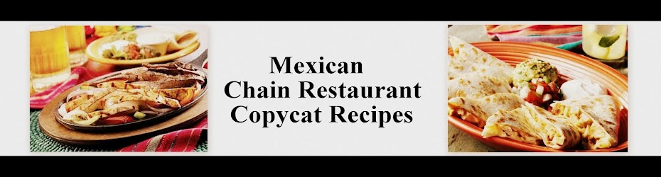 Mexican Chain Restaurant Recipes