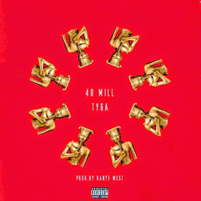 cover portada de 40 mill tyga last kings kanye west mike dean