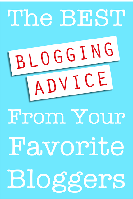 The Best Blogging Advice from your Favorite Bloggers! at www.LoveGrowsWild.com #blogger #bloggingtips