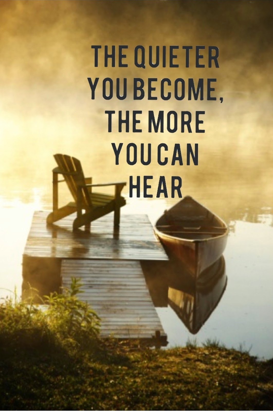 """The quieter you become, the more you can hear."" ~ Lao Tzu; Picture of a chair on a dock with a canoe beside it."