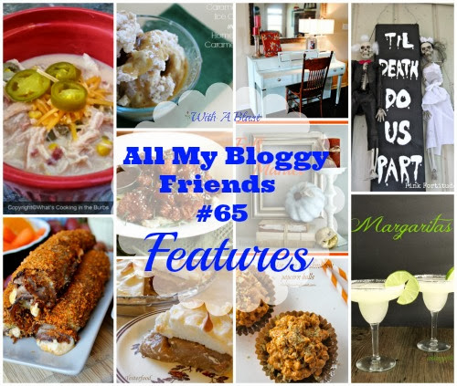 All My Bloggy Friends #65 Features  #linkpartyfeatures #recipes #crafts #diy #decor via:withablast.blogspot.com