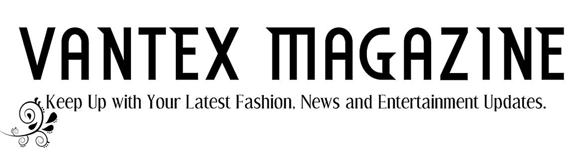 VANTEX  MAGAZINE AND  BLOG