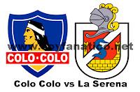 Partido Colo Colo - La Serena (Clausura 2012)