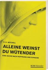 """"""" Alleine weinst Du wütender"""", Photo by SCM Hänssler"""