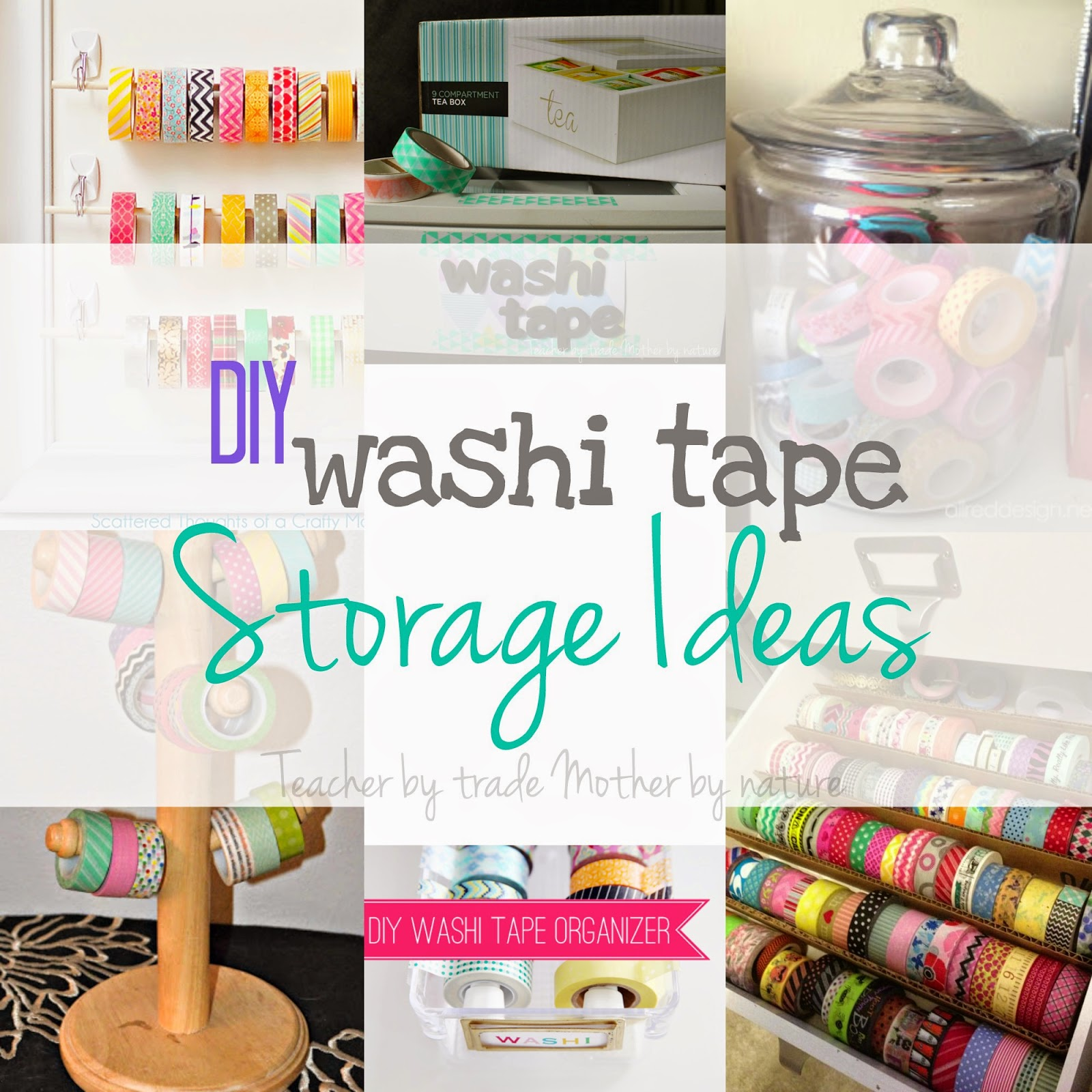 DIY: Washi Tape Storage Ideas - Teacher by trade, Mother by nature