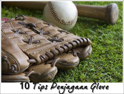 Tips Penjagaan Glove Supaya Tahan Lama dari cikguhailmi.blogspot.com