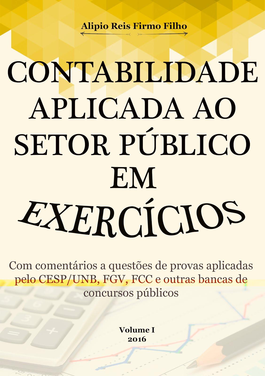 CONTABILIDADE APLICADA AO SETOR PÚBLICO EM EXERCÍCIOS