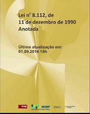Regime jurídico dos servidores públicos federais: Lei nº 8.112/90 Anotada tem nova atualização