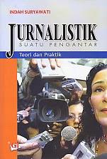 toko buku rahma: buku JURNALISTIK SUATU PENGANTAR TEORI DAN PRAKTIK, pengarang indah suryawati, penerbit ghalia indonesia