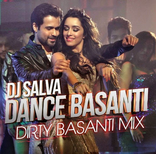 Dance Basanti (Dirty Basanti Mix)