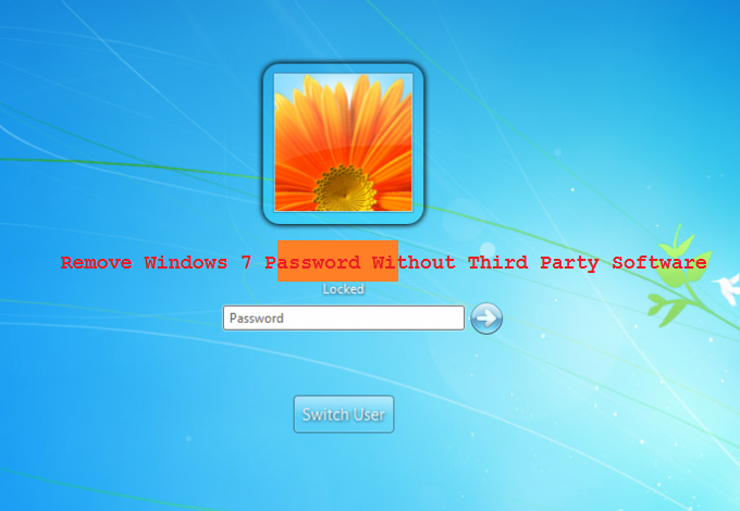 Remove Forgot Windows 7 Password and Windows 7 Password Reset
