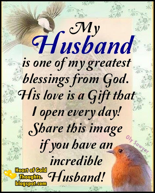 My Husband is one of my greatest blessings from God. His love is a Gift that I open every day! Shares this image if you have an incredible Husband!