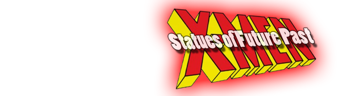 X-men: Statues of Future Past