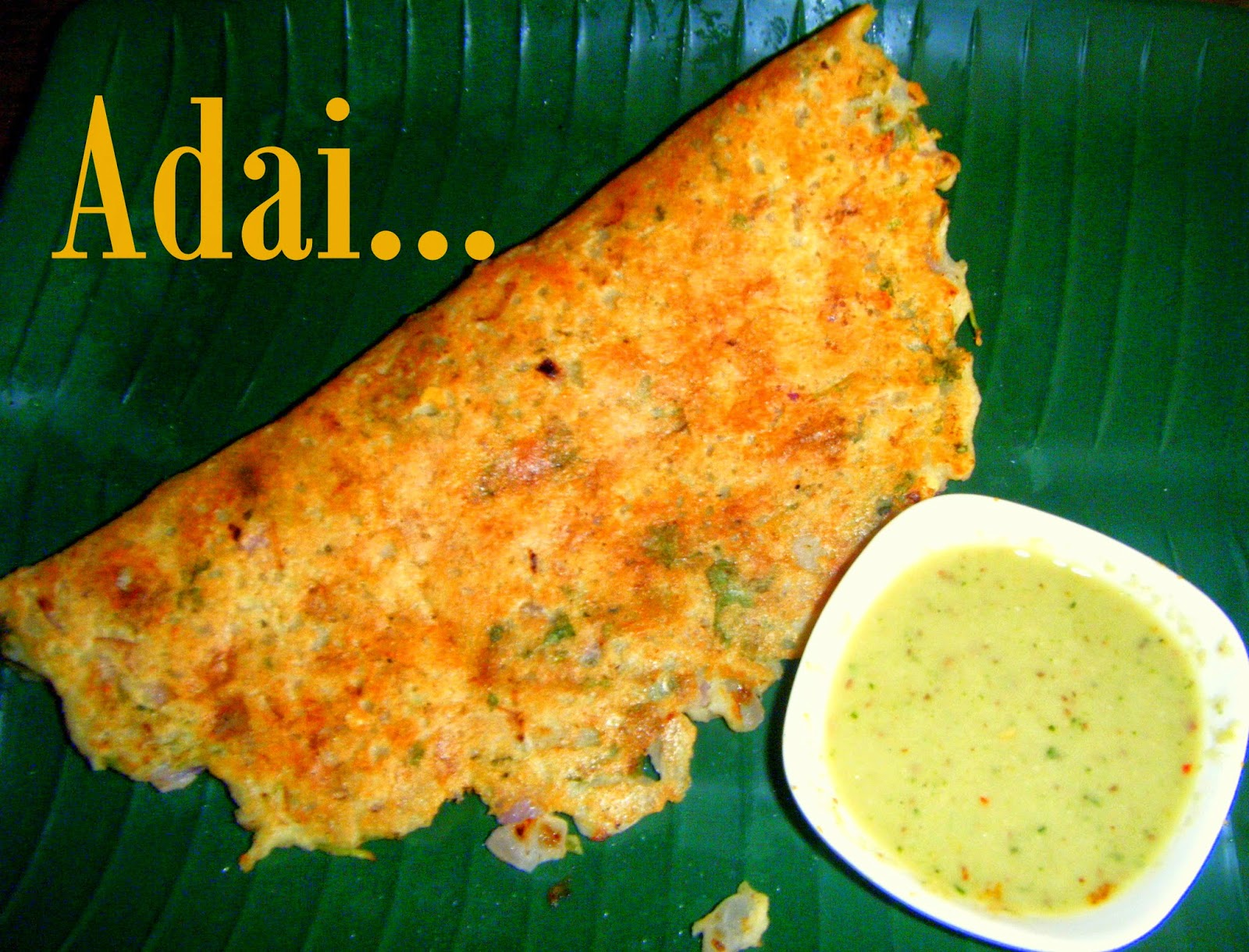 Deeps kitchen adai recipe south indian recipe made from dals lentil and rice batter along with some indian spices since it is made with varieties of dal it is protein rich and forumfinder Image collections