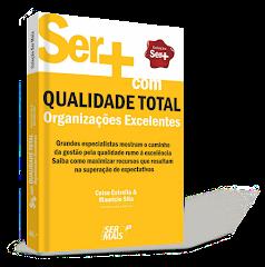 Qualidade Total- Organizações Excelentes.Adquira aqui seu exemplar!