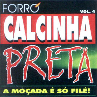 Calcinha Preta - Vol.04 - A Mo�ada � S� Fil�!