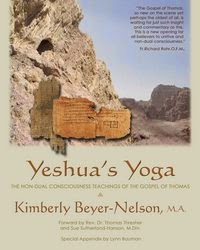 Yeshua's Yoga: The Non-Dual Consciousness Teachings of the Gospel of Thomas