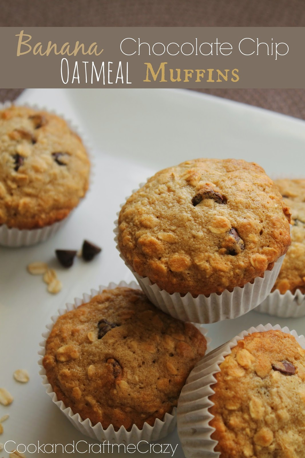 Cook and Craft Me Crazy: Banana Chocolate Chip Oatmeal Muffins