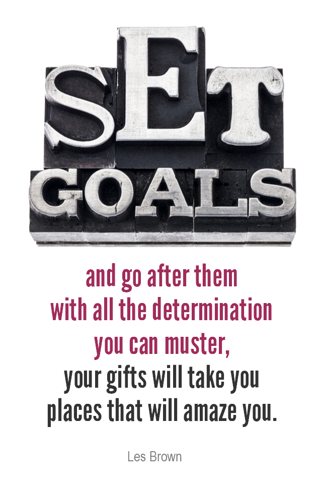 visual quote - image quotation for GOALS - Set goals and go after them with all the determination you can muster, your gifts will take you places that will amaze you. - Les Brown