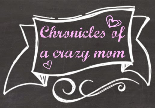 Chronicles of a crazy mom