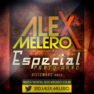Alex Melero - Especial Party Hard Diciembre 2013