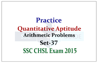 SSC CHSL- Aptitude Arithmetic Practice Questions (With Solutions)