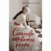 'Cuando estábamos vivos' de Mercedes de Vega
