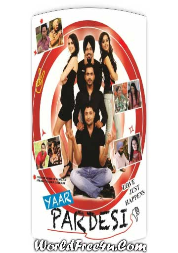 Poster Of Yaar Pardesi (2011) In 300MB Compressed Size PC Movie Free Download At 300Mb.cc