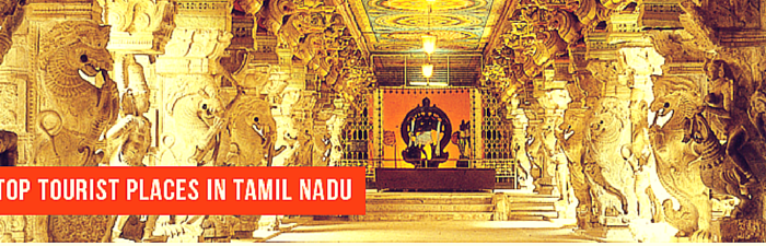 Tourist Places in Tamil Nadu