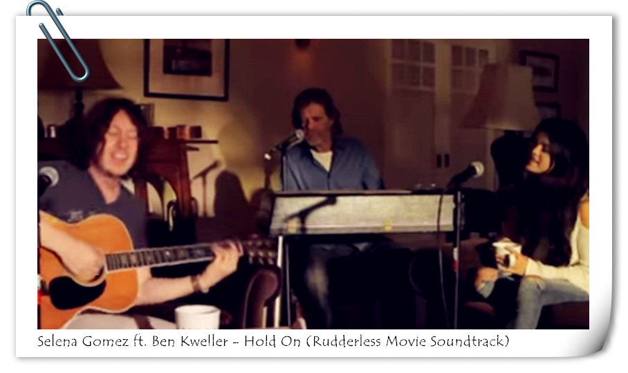 Selena Gomez ft. Ben Kweller - Hold On Lyrics (Rudderless Movie Soundtrack)
