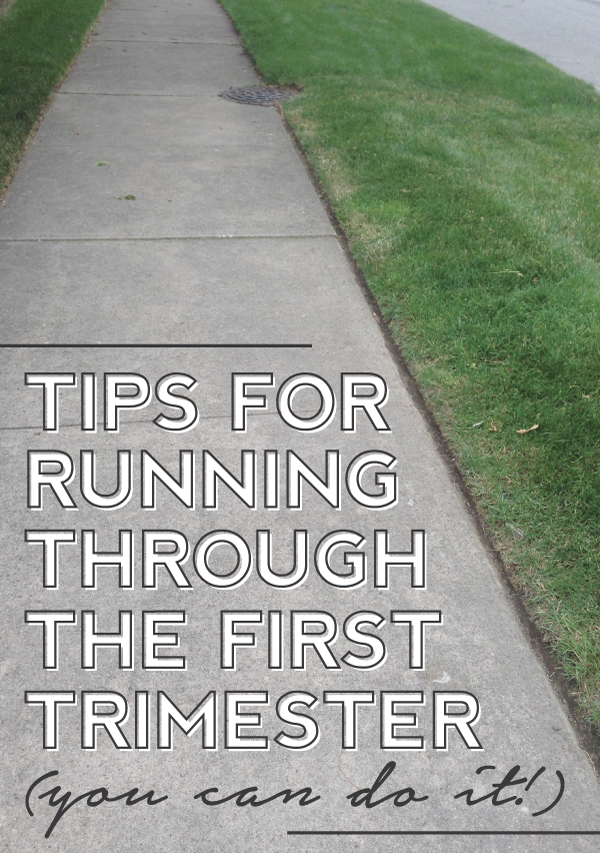 eight tips for running through the first trimester (you can do it!)