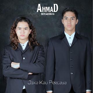 Ahmad Bersaudara - Jika Kau Percaya on iTunes