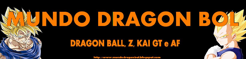 Dragon Ball, Z, Kai, GT e AF