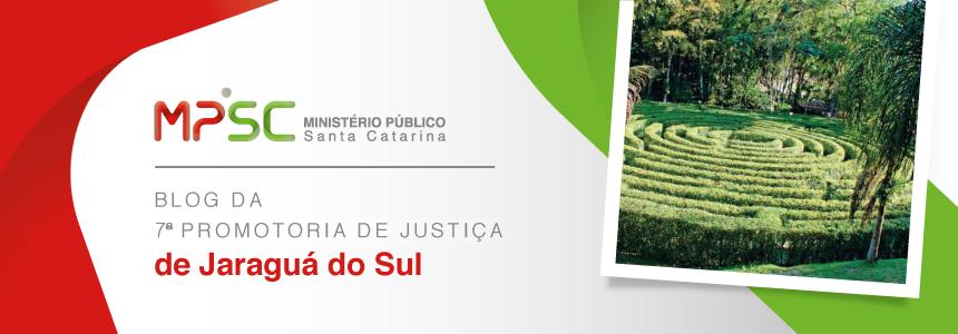 7ª Promotoria de Justiça de Jaraguá do Sul
