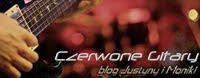 Czerwone Gitary - blog Justyny i Moniki