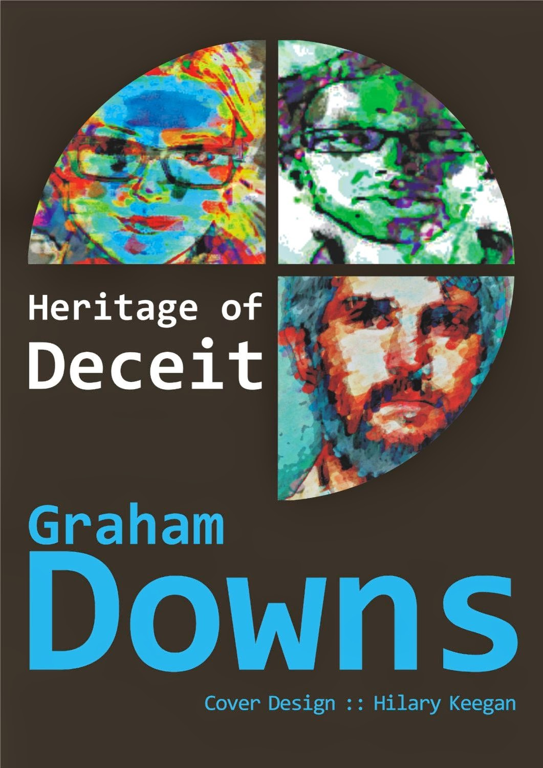 http://www.amazon.com/Heritage-Deceit-Graham-Downs-ebook/dp/B00H0V36R6/ref=sr_1_1?s=digital-text&ie=UTF8&qid=1393761465&sr=1-1&keywords=heritage+of+deceit