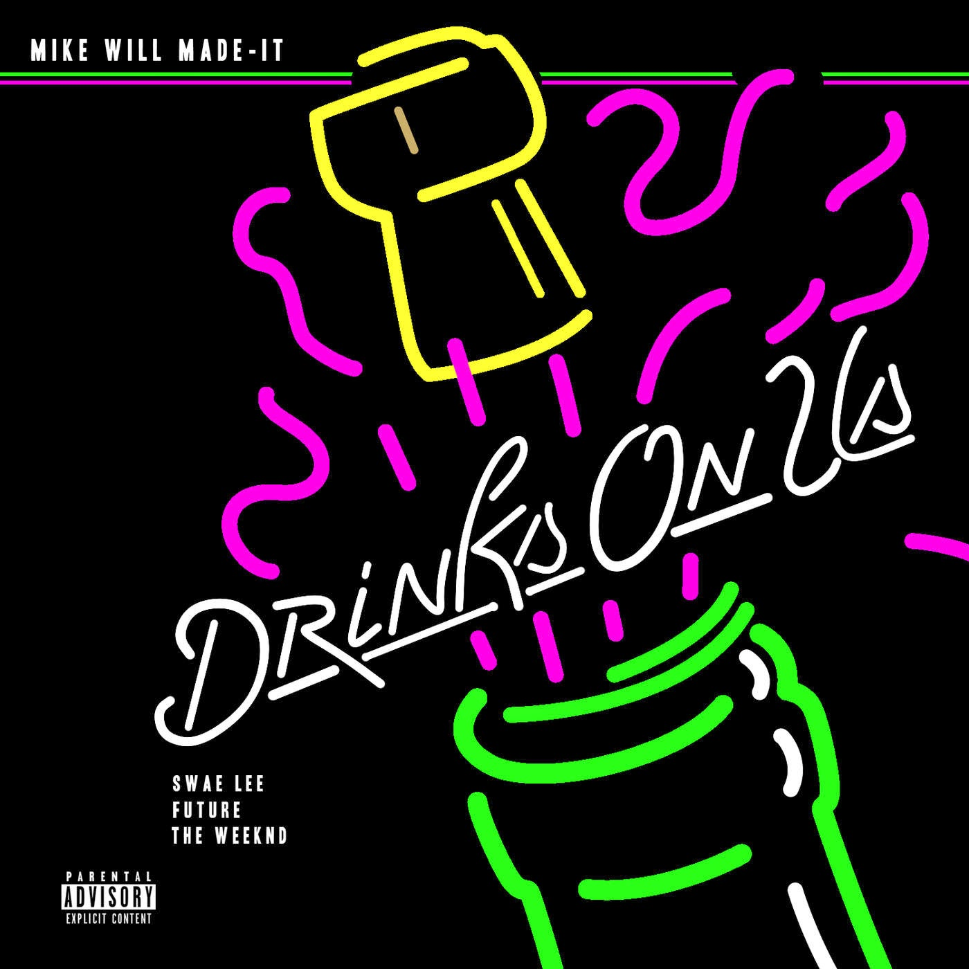 Mike Will Made-It - Drinks On Us (feat. Swae Lee, Future & The Weeknd) - Single Cover