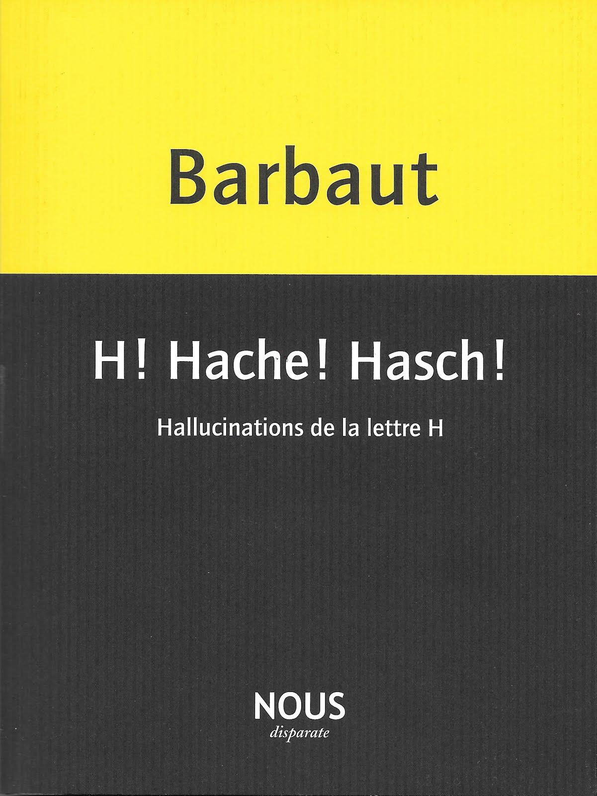 H ! Hache ! Hasch !