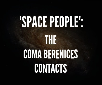 'Space People': The Coma Berenices Contacts  ComaB
